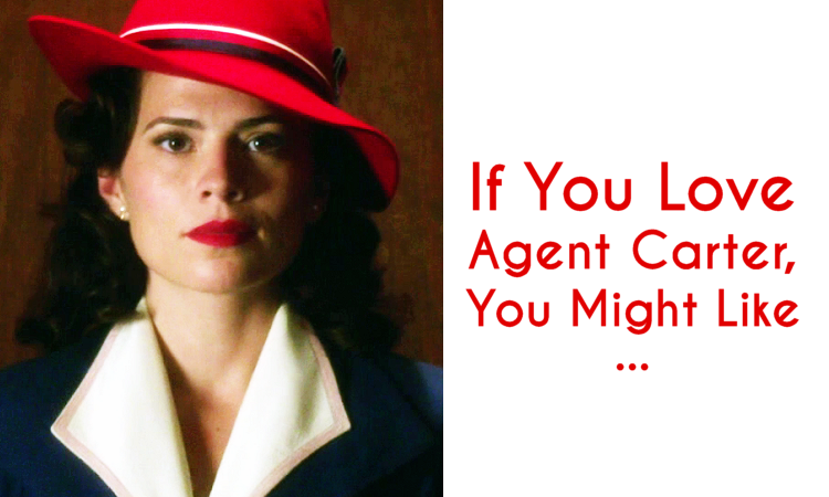 Agent Carter books, tv shows, and movie recommendations