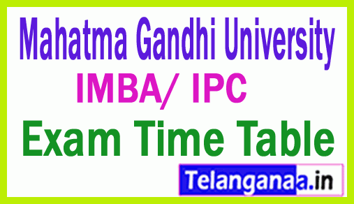 Mahatma Gandhi University  IMBA/ IPC  Exam Time Table Dec 2018
