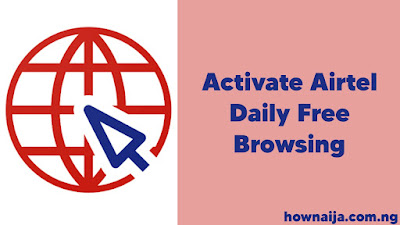 How To Activate Airtel 500MB 0.0k Daily Free Browsing