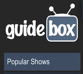 Guidebox.com will help you find and stream Popular TV Shows and Movies!