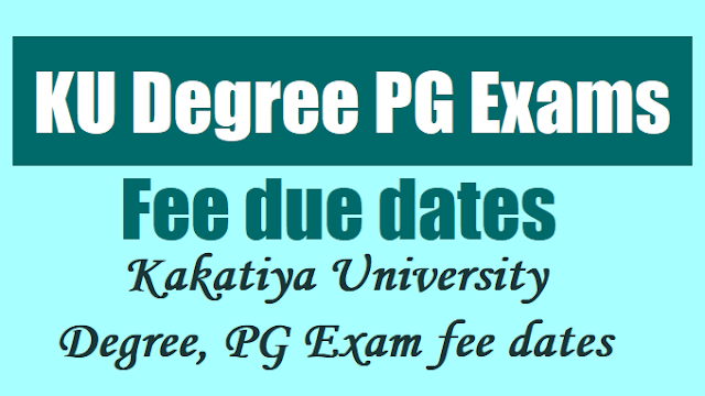 ku degree pg exams fee due dates 2017 (kakatiya university degree, pg exam fee dates),ku degree exams fee due dates 2017,ku pg exams fee due dates 2017,kuonline pg degree exam fee dates 2017