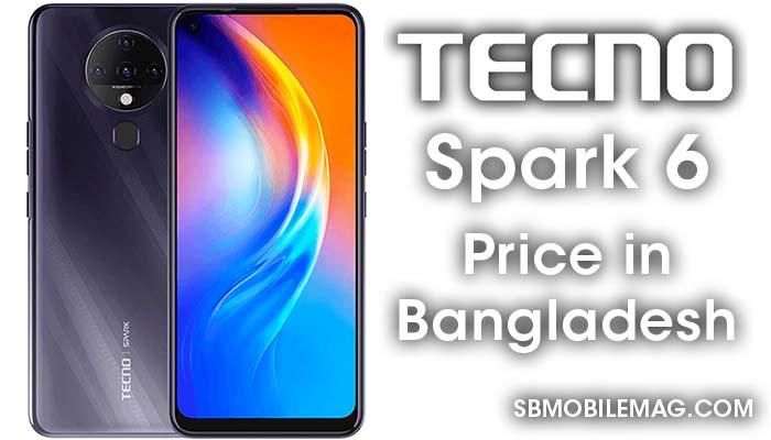 Tecno Spark 6, Tecno Spark 6 Price, Tecno Spark 6 Price in Bangladesh