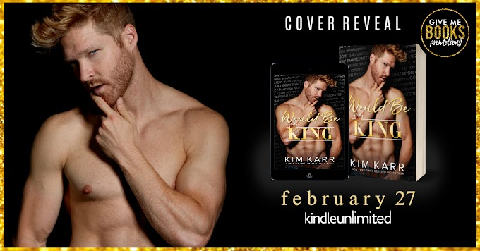 COVER REVEAL PACKET - Would Be King by Kim Karr