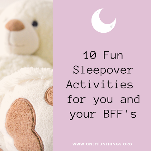 10 Awesome Sleepover Activity Ideas for You and Your BFF's!