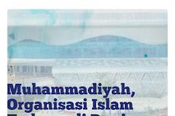 Muhammadiyah Organisasi Islam Terkaya di Dunia