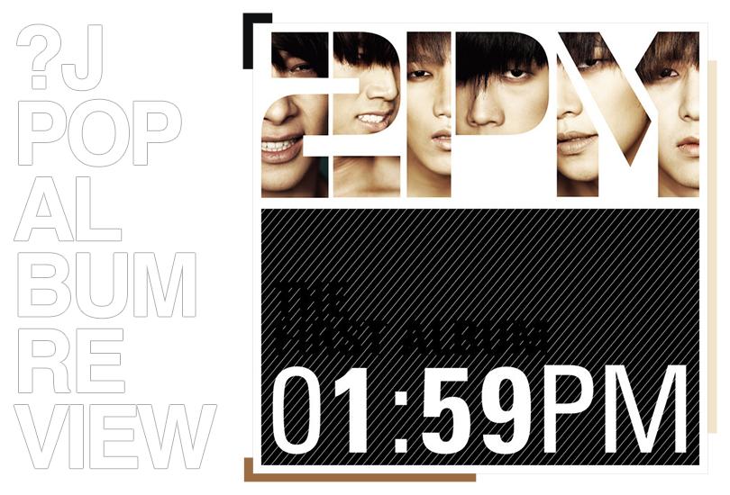 Album review: 2PM - 1:59PM   Random J Pop