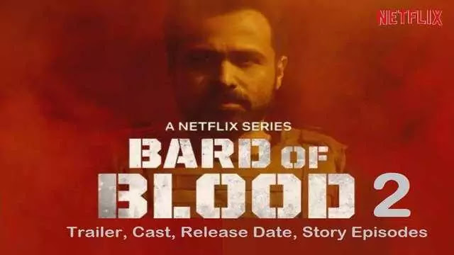 Bard of Blood Season 2, Web Series movie Trailer, Cast, Release Date, Story Episodes – Netflix