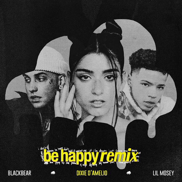 DIXIE D'AMELIO, BLACKBEAR, LIL MOSEY - Be Happy (Remix)
