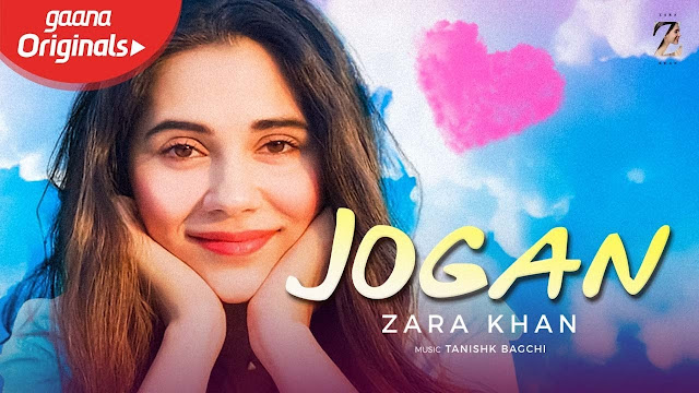 Jogan Lyrics – Zara Khan | Yasser Desai