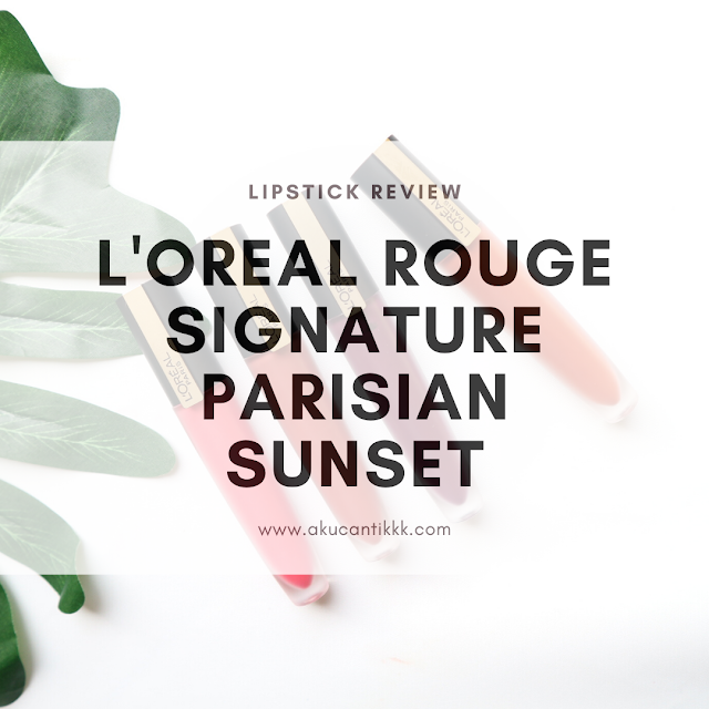 L'OREAL ROUGE SIGNATURE PARISIAN SUNSET