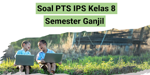Soal Pts Ips Kelas 8 Semester Ganjil Tahun Pelajaran 2020 2021 Edukasi Ips