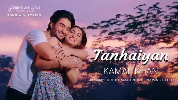 Tanhaiyan Lyrics - Kamal Khan | Trending Boyz | Mintoo Hayer