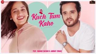 Kuch Tum Kaho Duet Lyrics - Jyotica Tangri & Raghav Sachar