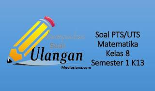 Download Soal UTS Matematika Kelas 8 SMP/MTS K13