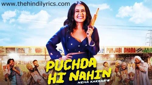 Puchda Hi Nahin Lyrics – Neha Kakkar (2019)