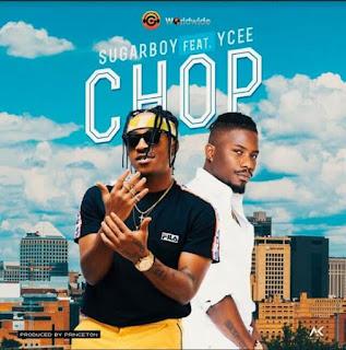 [Music] Sugarboy - Chop Ft. Ycee mp3