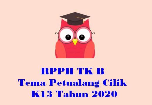 RPPH TK B Tema Petualang Cilik K13 Tahun 2020
