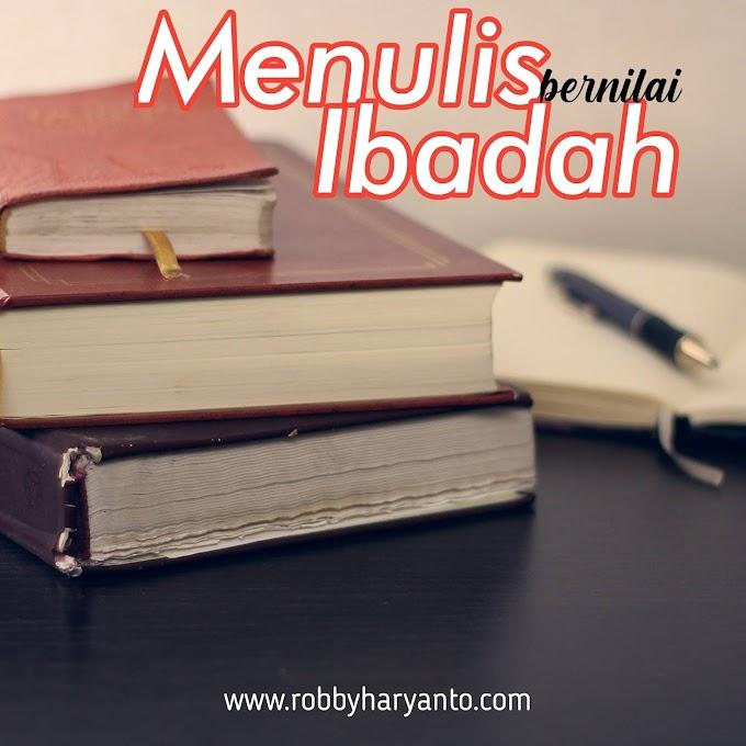 Menulis Bernilai Ibadah