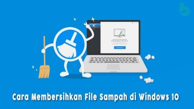 4 Cara membersihkan file sampah di Laptop Windows 10 - Tanpa Aplikasi dan dengan Aplikasi