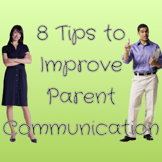 8 Tips to Improve Parent Communication