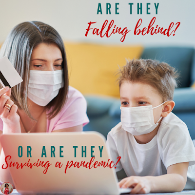 "They're Not ""Falling Behind..."" They're Surviving a Pandemic! This blog post lists some challenges and ideas for helping children through a pandemic."