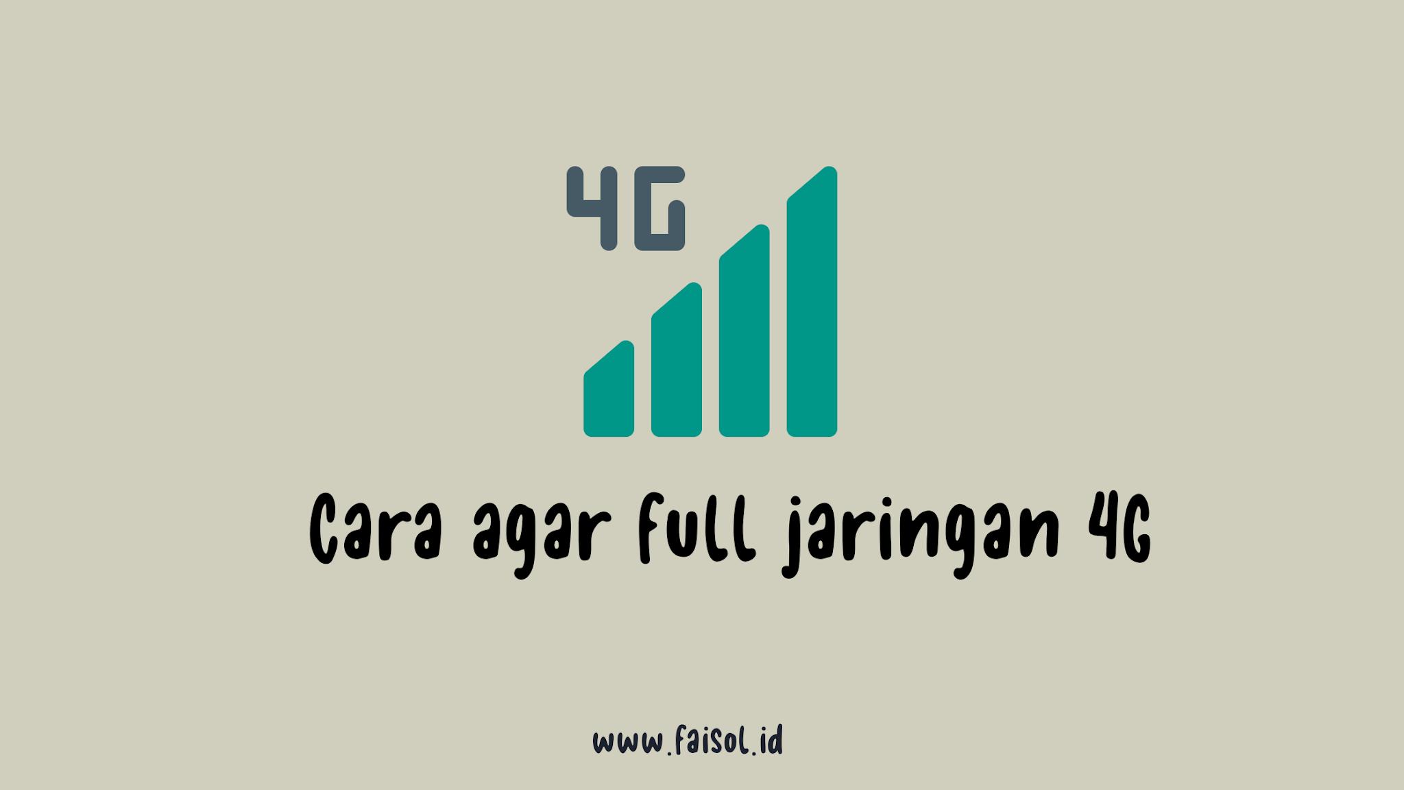 Cara agar jaringan 4G