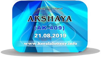 KeralaLottery.info, akshaya today result: 21-08-2019 Akshaya lottery ak-409, kerala lottery result 21-08-2019, akshaya lottery results, kerala lottery result today akshaya, akshaya lottery result, kerala lottery result akshaya today, kerala lottery akshaya today result, akshaya kerala lottery result, akshaya lottery ak.409 results 21-08-2019, akshaya lottery ak 409, live akshaya lottery ak-409, akshaya lottery, kerala lottery today result akshaya, akshaya lottery (ak-409) 21/08/2019, today akshaya lottery result, akshaya lottery today result, akshaya lottery results today, today kerala lottery result akshaya, kerala lottery results today akshaya 21 08 19, akshaya lottery today, today lottery result akshaya 21-08-19, akshaya lottery result today 21.08.2019, kerala lottery result live, kerala lottery bumper result, kerala lottery result yesterday, kerala lottery result today, kerala online lottery results, kerala lottery draw, kerala lottery results, kerala state lottery today, kerala lottare, kerala lottery result, lottery today, kerala lottery today draw result, kerala lottery online purchase, kerala lottery, kl result,  yesterday lottery results, lotteries results, keralalotteries, kerala lottery, keralalotteryresult, kerala lottery result, kerala lottery result live, kerala lottery today, kerala lottery result today, kerala lottery results today, today kerala lottery result, kerala lottery ticket pictures, kerala samsthana bhagyakuri