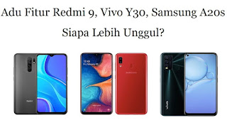 Adu Fitur Redmi 9, Vivo Y30 Dan Samsung A20s Siapa Lebih Unggul?