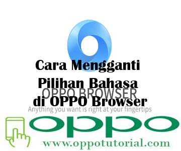 Cara Mengganti Pilihan Bahasa di OPPO Browser