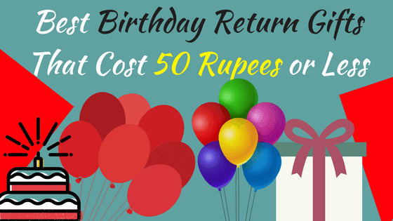 Birthday Return Gifts Under Rs 50 In India