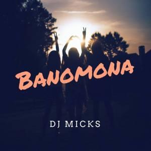 DJ Micks - Banomona