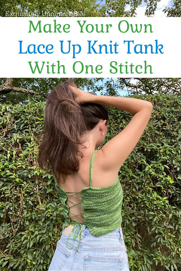 Make Your Own Lace Up Knit Tank Top With One Stitch