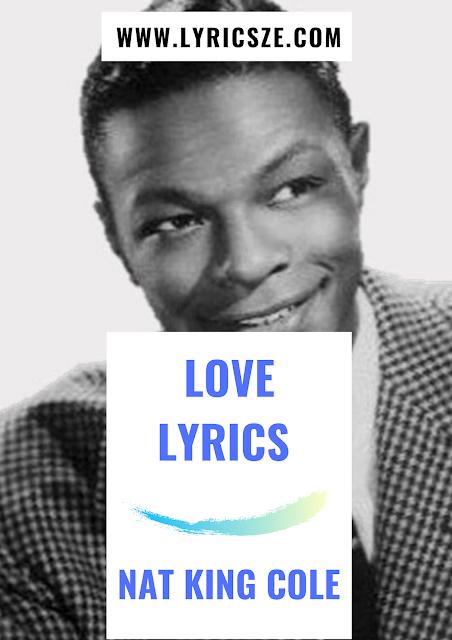 LOVE Lyrics - Nat King Cole
