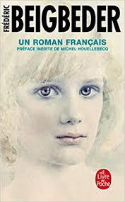 Un roman Français. Frédéric Beigbeder.
