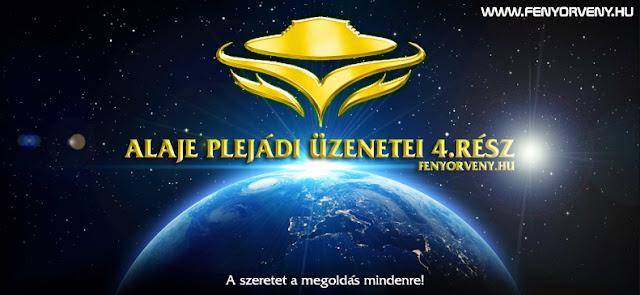 Alaje plejádi üzenetei 4.rész (magyarul) /VIDEÓ/