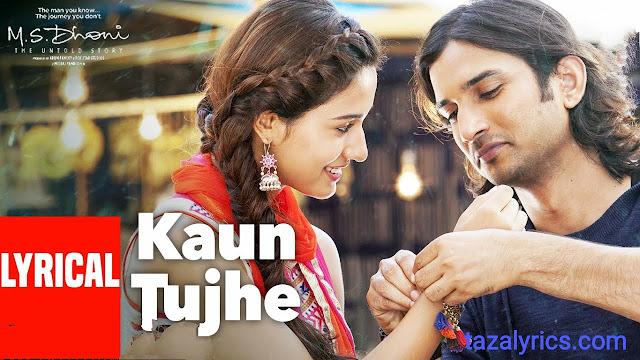 Kaun Tujhe lyrics song - Sushant Singh Rajput