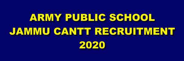 [J&K] Army Public School (APS) Jammu CANTT Fresh Recruitment For Session 2020-21