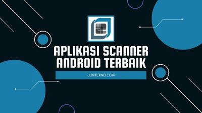 Aplikasi Scanner Android Terbaik
