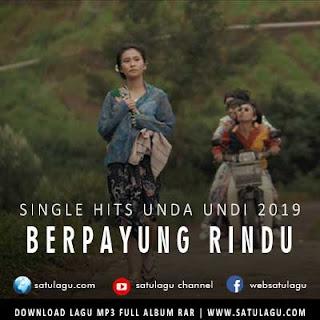 Download Lagu Unda Undi Berpayung Rindu (2019)