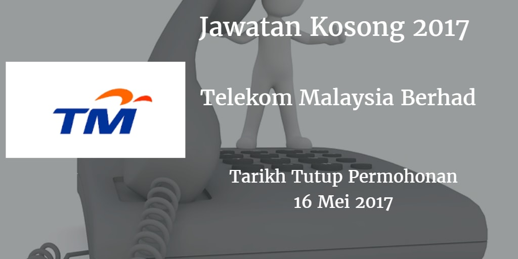 Jawatan Kosong TM 16 Mei 2017