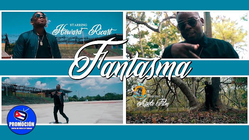 Howard Ricart - ¨Fantasma¨ - Videoclip - Director: Apolo Film. Portal Del Vídeo Clip Cubano. Música cubana. Reguetón. Cuba.