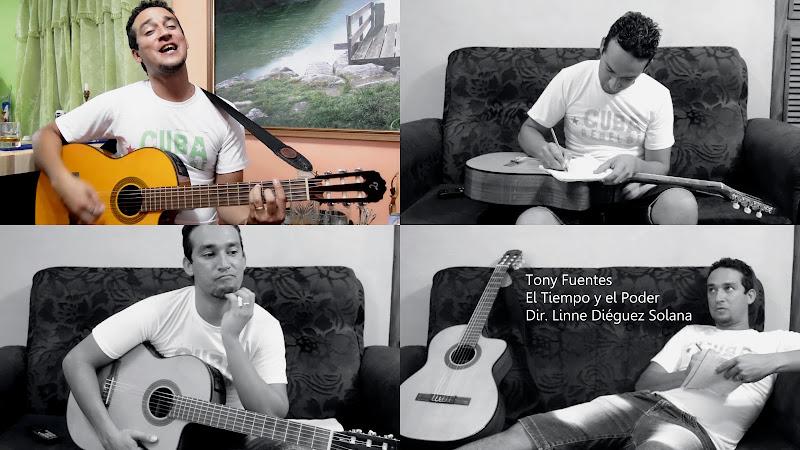Tony Fuentes - ¨El Tiempo y el Poder¨ - Videoclip - Directora: Linne Diéguez Solana. portal Del Vídeo Clip Cubano. Música cubana. Trova. CUBA.