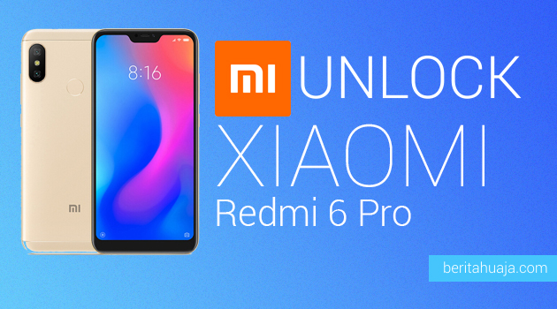 How to Unlock Bootloader Xiaomi Redmi 6 Pro