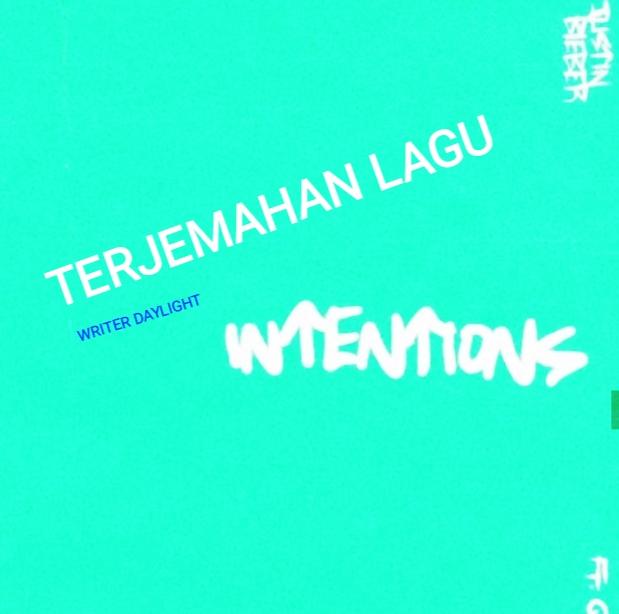 Terjemahan Lagu Intention Justin Bieber Serta Makna Artinya