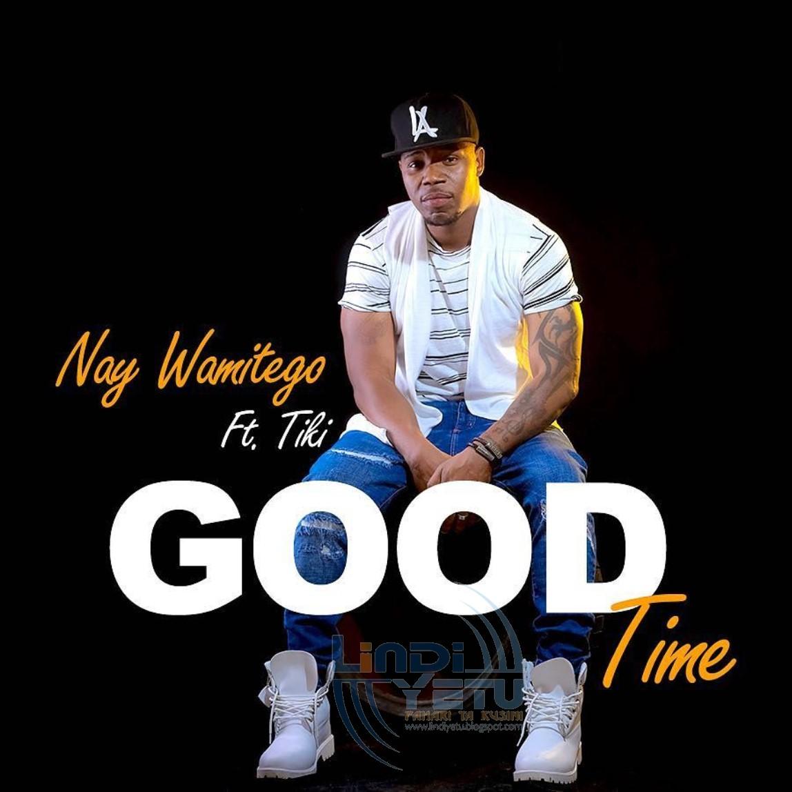 Nay Wa Mitego Ft. Tiki - Good Time