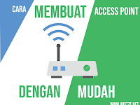 Cara Membuat Access Point Dengan Mudah