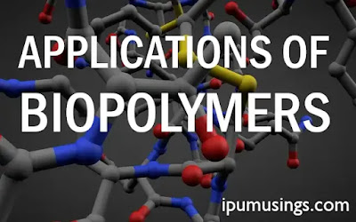 APPLICATION OF BIOPOLYMERS (#biopolymers)(#ipumisngs)(#biochemistry)(#biotechnology)