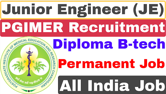 PGIMER Junior Engineer Recruitment 2021 | Diploma B-tech | PGIMER JE Recruitment 2021