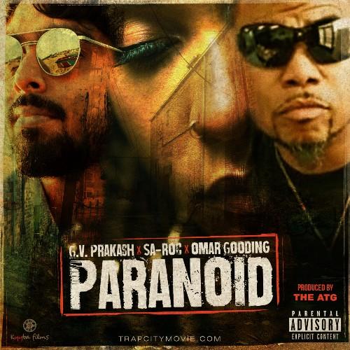 "Producer The ATG Presents ""Paranoid"" Feat. Omar Gooding, GV Prakash, and Sa-Roc"