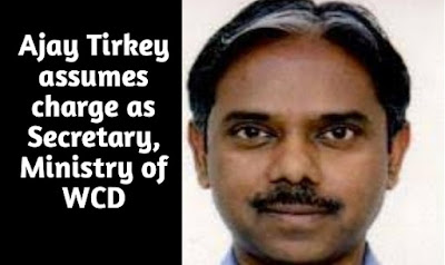 Ajay Tirkey assumes charge as Secretary, Ministry of Women & Child Development (WCD)